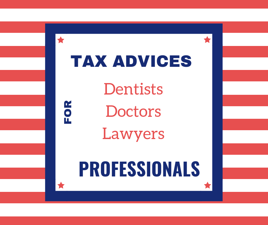 Tax Advices for Dentists, Family Doctors and Lawyers