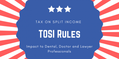 Tax on Split Income (TOSI Rules) – Impact to Dental, Doctor and Lawyer Professionals